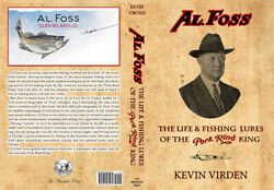 Al Foss The Life And Fishing Lures Of The Pork Rind King- Signed Book- 2018