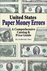 United States Paper Money Errors Catalog And Price Guide 2nd Edition 2003