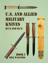 quot;US amp; ALLIED MILITARY KNIVES BOOK ONE M3 M4 Fighting Knivesquot; by BILL WALTERS