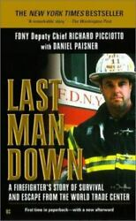 Last Man Down A Firefighter's Story Of Survival And Escape From The World T...