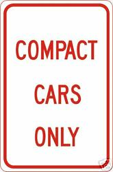Real Compact Cars Only Road Street Traffic Signs