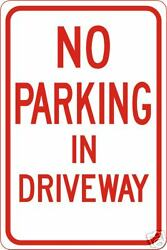 Real No Parking In Driveway Road Street Traffic Signs