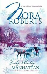 Truly Madly Manhattan Local Hero Dual Image By Nora Roberts 2007...