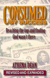 Christianity In Business Athena Dean Bio Consumed By Success 1996 Women In Busi