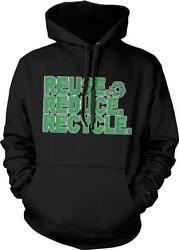 Reuse Reduce Recycle Symbol Go Green Environmentalist Naturist Hoodie Pullover