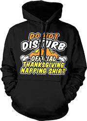 Do Not Disturb Official Thanksgiving Napping Shirt Funny Holiday Hoodie Pullover