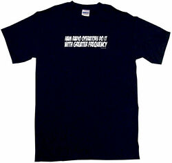 Ham Radio Operators Do It With Greater Frequency Mens Tee Shirt Pick Size Color