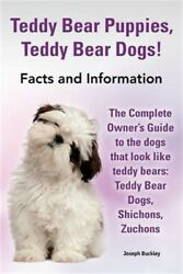 Teddy Bear Puppies Teddy Bear Dogs Facts and Information. the Complete Owner#x27;s