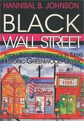 Black Wall Street From Riot To Renaissance In Tulsaand039s Historic Greenwood Distri
