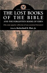 The Lost Books Of The Bible And The Forgotten Books Of Eden Paperback Or Softba