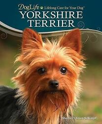 Yorkshire Terrier DogLife: Lifelong Care for Your DogTM
