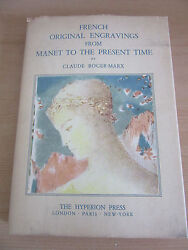 French Original Engravings From Manet To Present Claude Marx Hyperion Press 1939