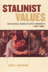 Stalinist Values The Cultural Norms Of Soviet Modernity 1917-1941 Paperback O