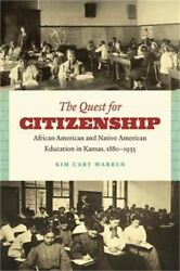 The Quest For Citizenship African American And Native American Education In Kan