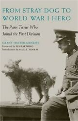 From Stray Dog to World War I Hero: The Paris Terrier Who Joined the First Divis