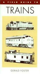 A Field Guide To Trains Of North America Paperback Or Softback