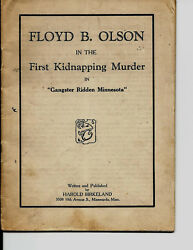 Floyd B. Olson In The First Kidnapping Murder In Gangster Ridden Minnesota1934