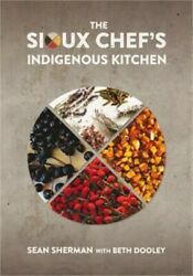The Sioux Chefand039s Indigenous Kitchen Hardback Or Cased Book