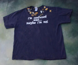 Vintage T-shirt I'm Confused Wait... Maybe I'm Not With Pins Size L.
