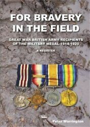 For Bravery In The Field Great War British Army Recipients Of The Military Medal
