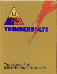 THUNDERBOLTS -  History of the Eleventh Armored Division 1994 rp HB new