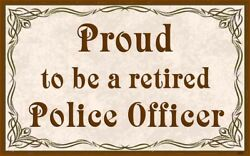 Retired Police Officersign,plaque,law Enforcement,sheriff,fbi,badge,wall Decor