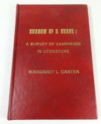 Shadow Of A Shade Survey Of Vampirism In Literature 1st Limited Print Vampires