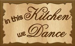Kitchen Dance signplaque joy happy cooking family wall decor