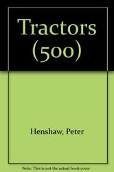 Tractors The History Of The American Tractor In 500 Photos By Peter Henshaw