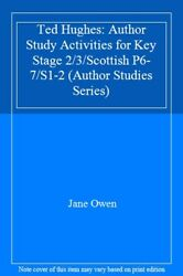 Ted Hughes: Author Study Activities for Key Stage 23Scottish P6-7S1-2 (Autho