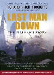 Last Man Down A Firefighter's Story Of Survival And Escape Fro .9780752852621