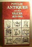 Popular Antiques And Their Values, 1800-75 Antiques And Their Values By Richard