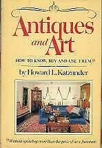 Antiques And Art How To Know, Buy And Use Them By Katzander, Howard L.