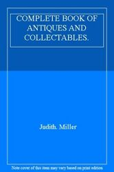 Complete Book Of Antiques And Collectables. By Judith. Miller