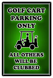 Golf Cart Parking Only Funny Warning Reproduction Sign 12x18