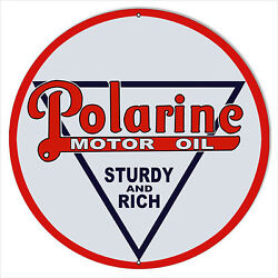 Extra Large Polarine Sturdy And Rich Motor Oil Sign 24 Round