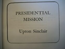 Presidential Mission By Upton Sinclair 1947 Hardcover No Dust Jacket