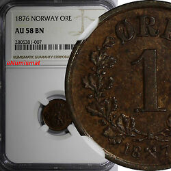 Norway Oscar Ii Bronze 1876 1 Ore Ngc Au58 Bn Lion 1st Date For Type Km 352