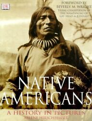 Native Americans A History In Pictures Hardcover Arlene B. Hirschfelder