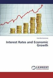 Interest Rates And Economic Growth Kamelia 9783659446474 Fast Free Shipping