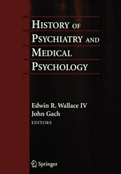 History Of Psychiatry And Medical Psychology Wallace R.