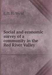Social And Economic Survey Of A Community In The Red River Valley, Weld, H.,,