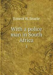 With A Police Man In South Africa 1, Searle, W. 9785518677203 Free Shipping,,