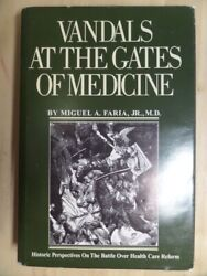 Vandals At The Gates Of Medicine Historic Perspectives On The Battle Over Healt