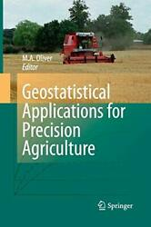 Geostatistical Applications For Precision Agriculture By Oliver, A. New,,
