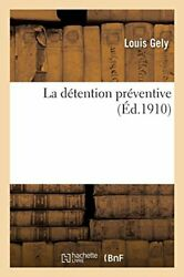 La Detention Preventive By Gely-l New 9782019964771 Fast Free Shipping,,