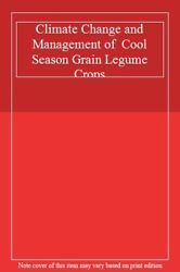 Climate Change and Management of  Cool Season Grain Legume Crops 9789048137084-,