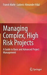 Managing Complex High Risk Projects A Guide T Marle Vidal-