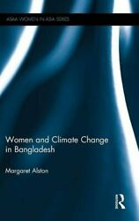 Women and Climate Change in Bangladesh (ASAA Women in Asia Series), Alston-,
