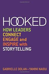 Hooked How Leaders Connect Engage And Inspire Dolan Naidu-